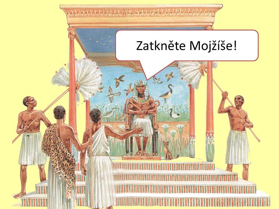 Zatkněte Mojžíše!