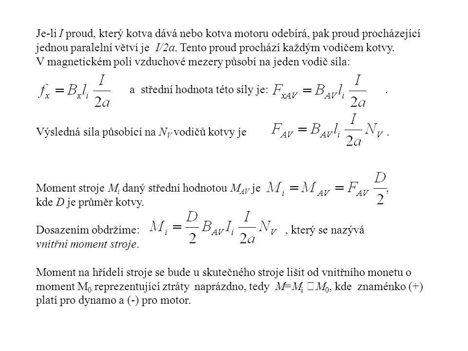Je-li I proud, který kotva dává nebo kotva motoru odebírá, pak proud procházející jednou paralelní větví je I/2a. Tento proud prochází každým vodičem kotvy.