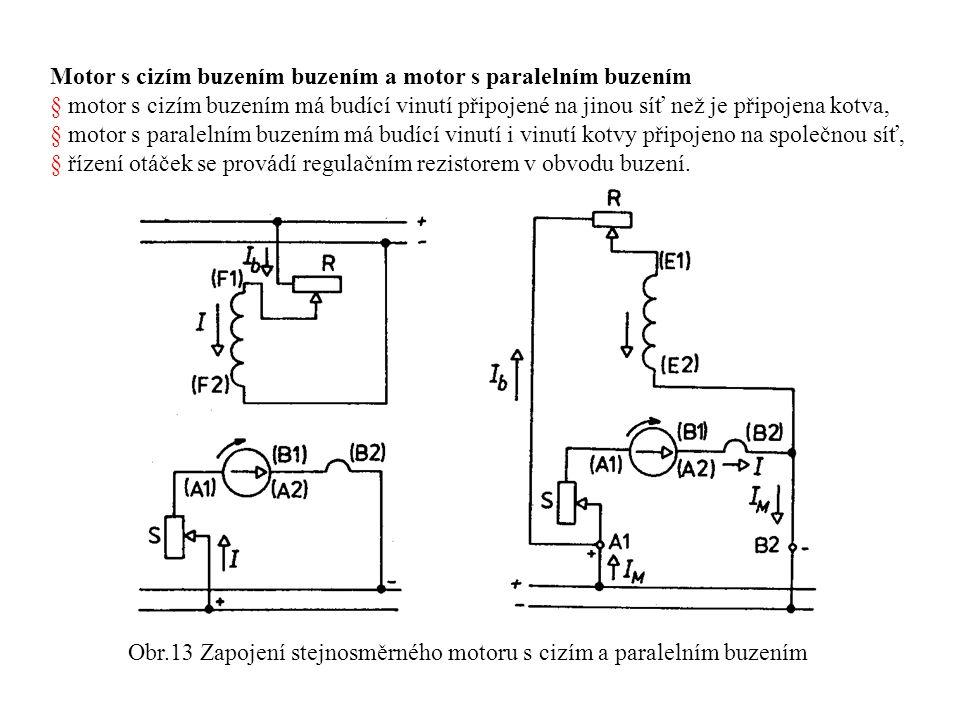 Obr.13 Zapojení stejnosměrného motoru s cizím a paralelním buzením