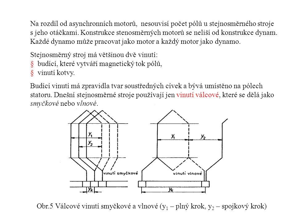 Na rozdíl od asynchronních motorů, nesouvisí počet pólů u stejnosměrného stroje s jeho otáčkami. Konstrukce stenosměrných motorů se neliší od konstrukce dynam. Každé dynamo může pracovat jako motor a každý motor jako dynamo.