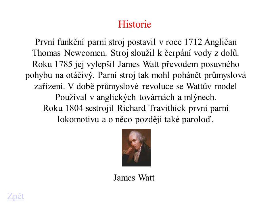 Historie První funkční parní stroj postavil v roce 1712 Angličan