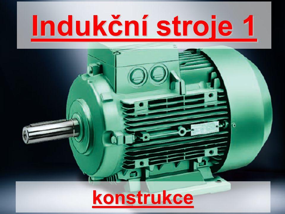 Indukční stroje 1 konstrukce