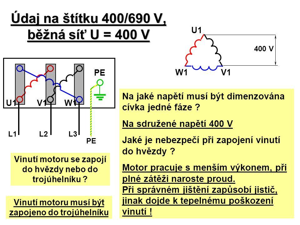 Údaj na štítku 400/690 V, běžná síť U = 400 V
