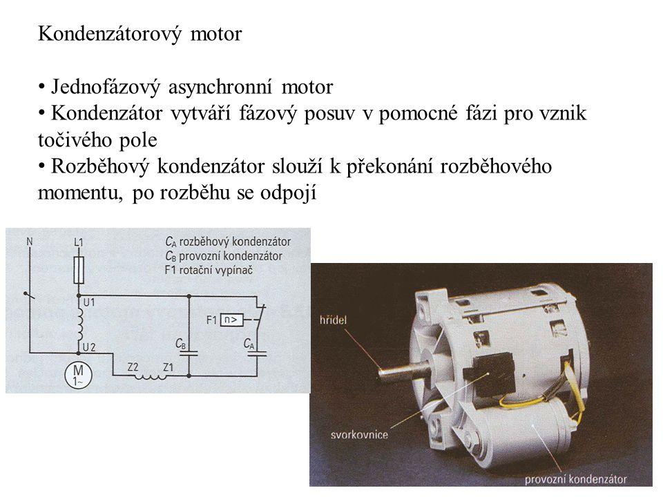 Kondenzátorový motor Jednofázový asynchronní motor. Kondenzátor vytváří fázový posuv v pomocné fázi pro vznik točivého pole.