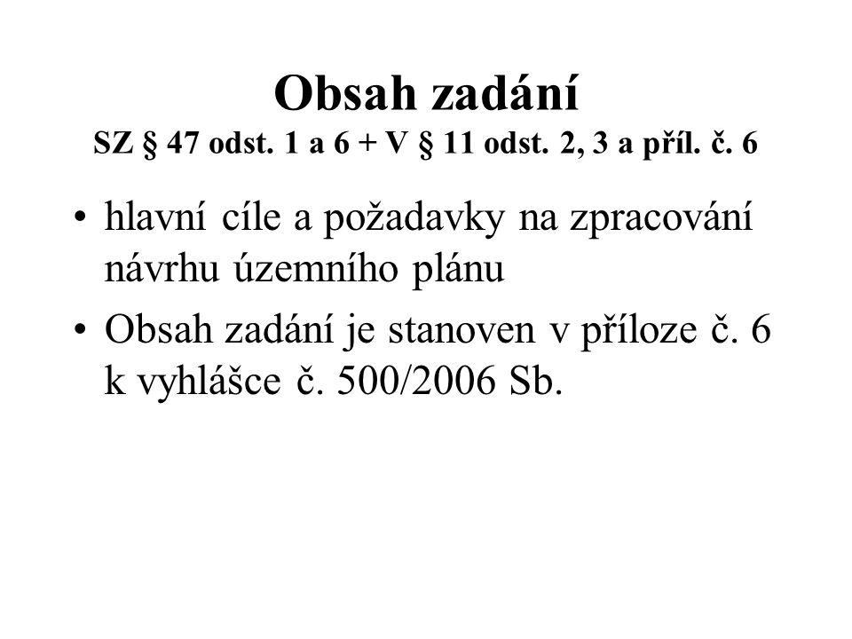 Obsah zadání SZ § 47 odst. 1 a 6 + V § 11 odst. 2, 3 a příl. č. 6