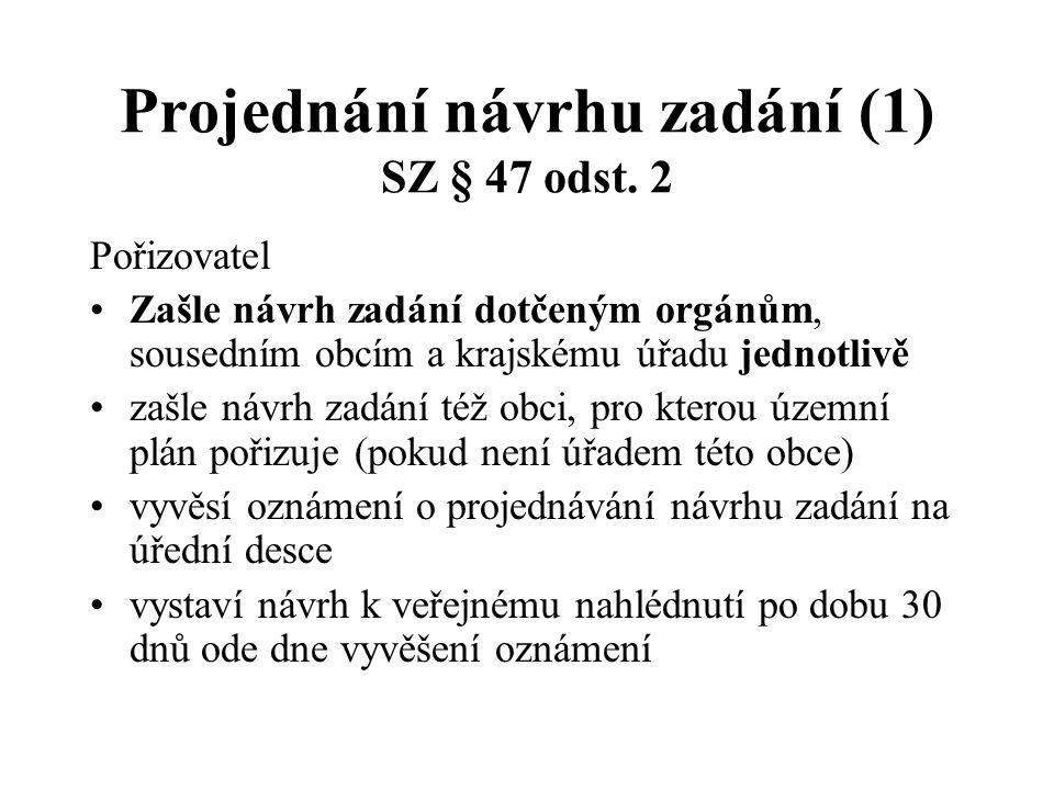 Projednání návrhu zadání (1) SZ § 47 odst. 2