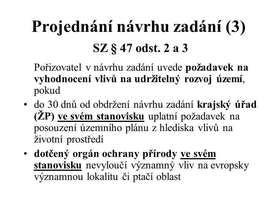 Projednání návrhu zadání (3) SZ § 47 odst. 2 a 3