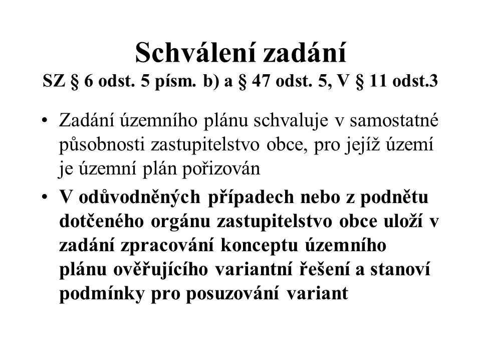 Schválení zadání SZ § 6 odst. 5 písm. b) a § 47 odst. 5, V § 11 odst.3