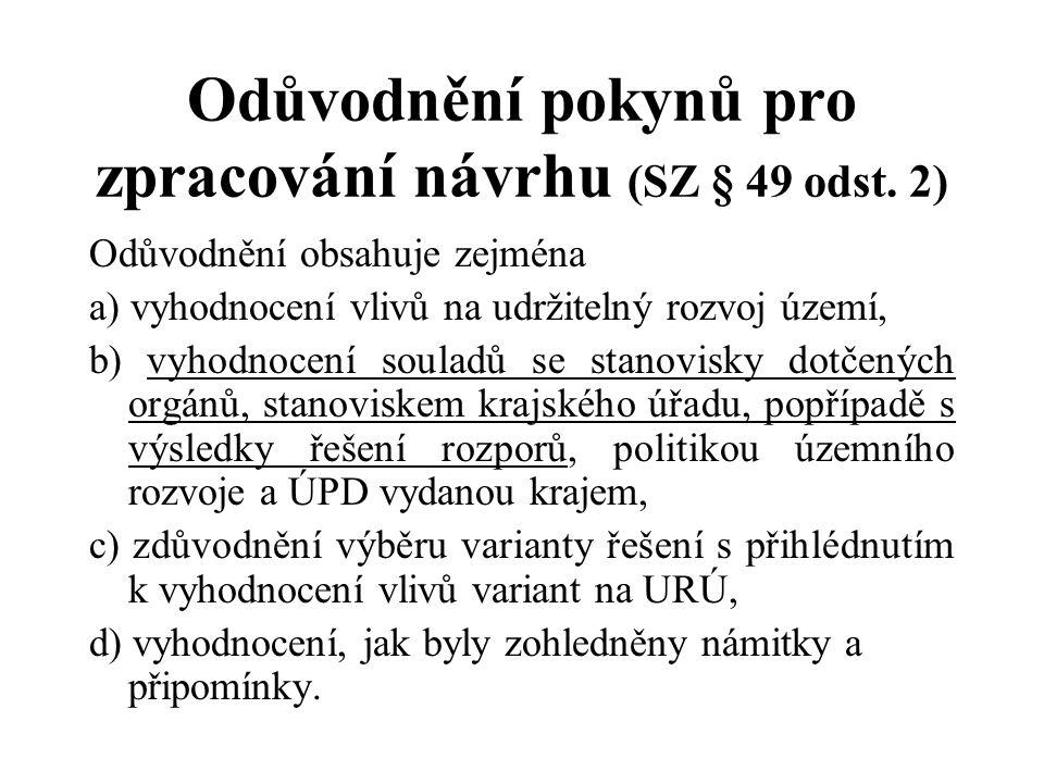 Odůvodnění pokynů pro zpracování návrhu (SZ § 49 odst. 2)