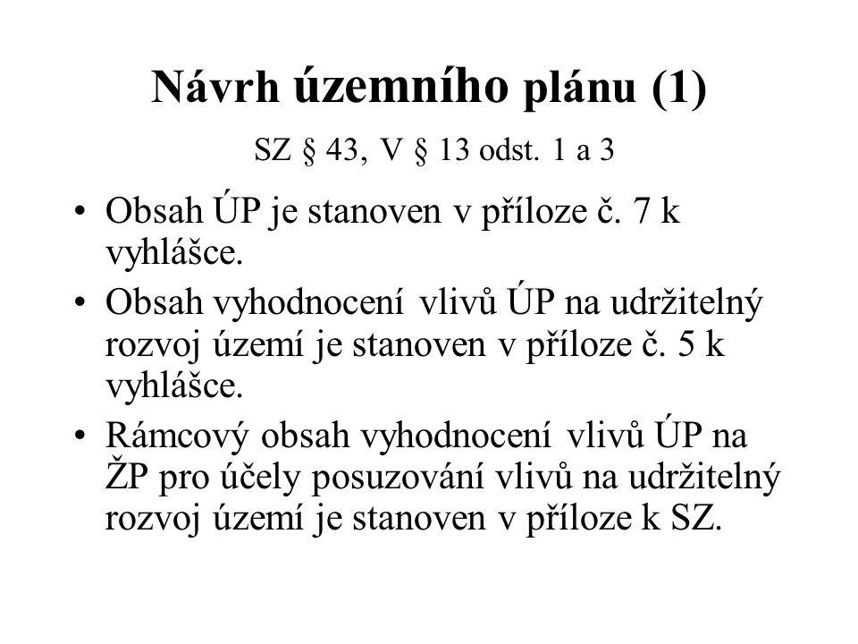 Návrh územního plánu (1) SZ § 43, V § 13 odst. 1 a 3