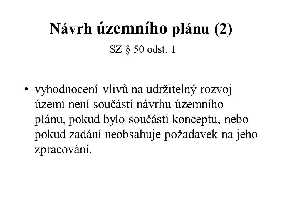 Návrh územního plánu (2) SZ § 50 odst. 1