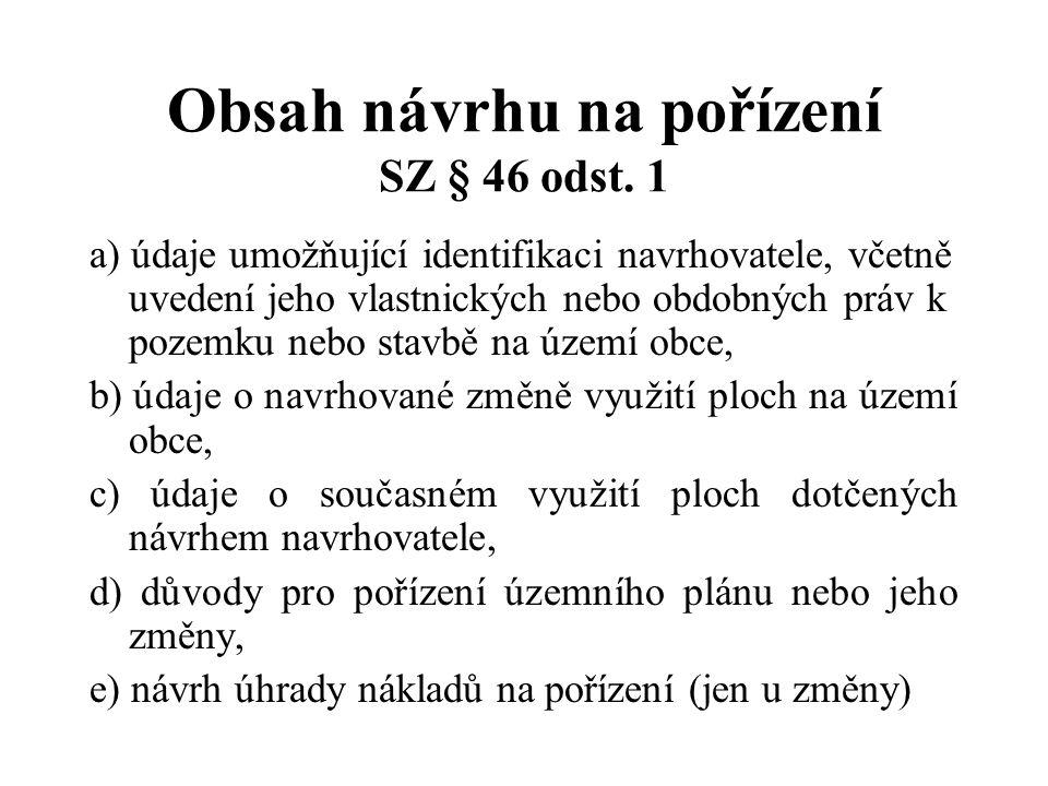 Obsah návrhu na pořízení SZ § 46 odst. 1