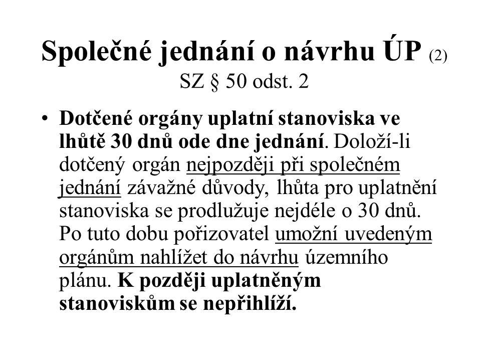 Společné jednání o návrhu ÚP (2) SZ § 50 odst. 2
