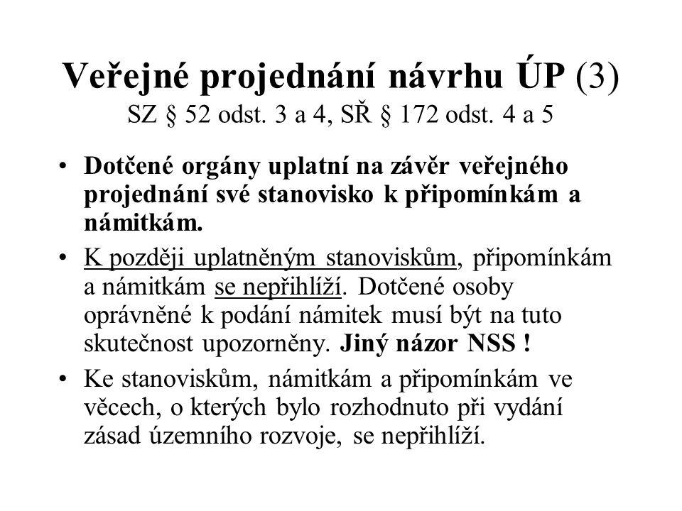 Veřejné projednání návrhu ÚP (3) SZ § 52 odst. 3 a 4, SŘ § 172 odst
