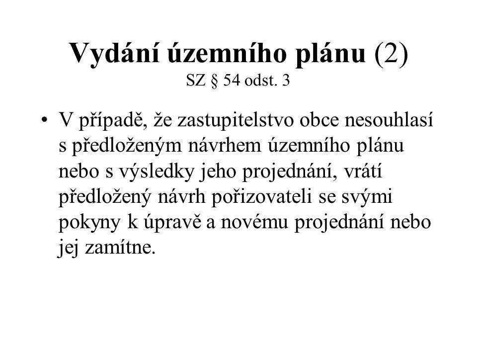 Vydání územního plánu (2) SZ § 54 odst. 3