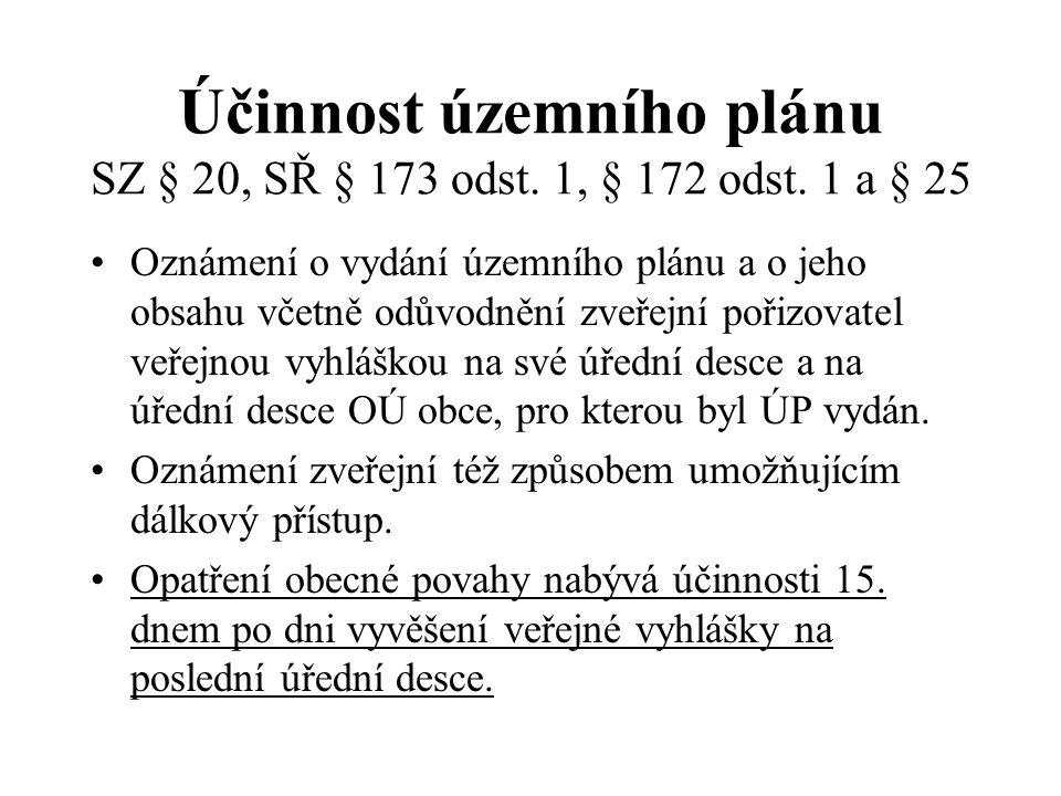 Účinnost územního plánu SZ § 20, SŘ § 173 odst. 1, § 172 odst. 1 a § 25