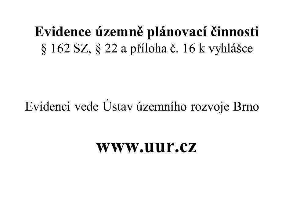 Evidence územně plánovací činnosti § 162 SZ, § 22 a příloha č