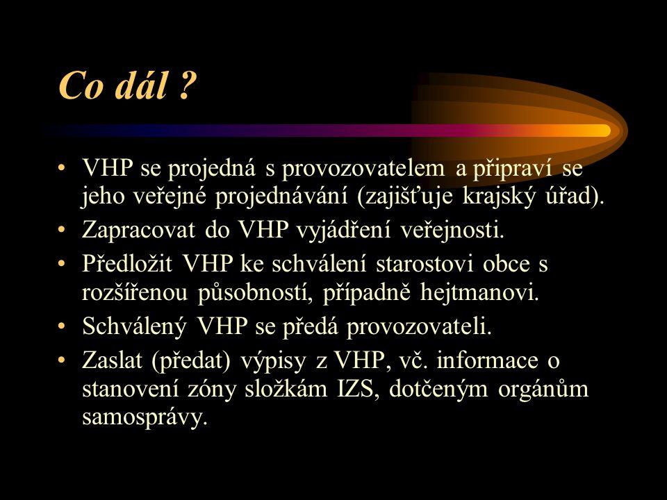 Co dál VHP se projedná s provozovatelem a připraví se jeho veřejné projednávání (zajišťuje krajský úřad).