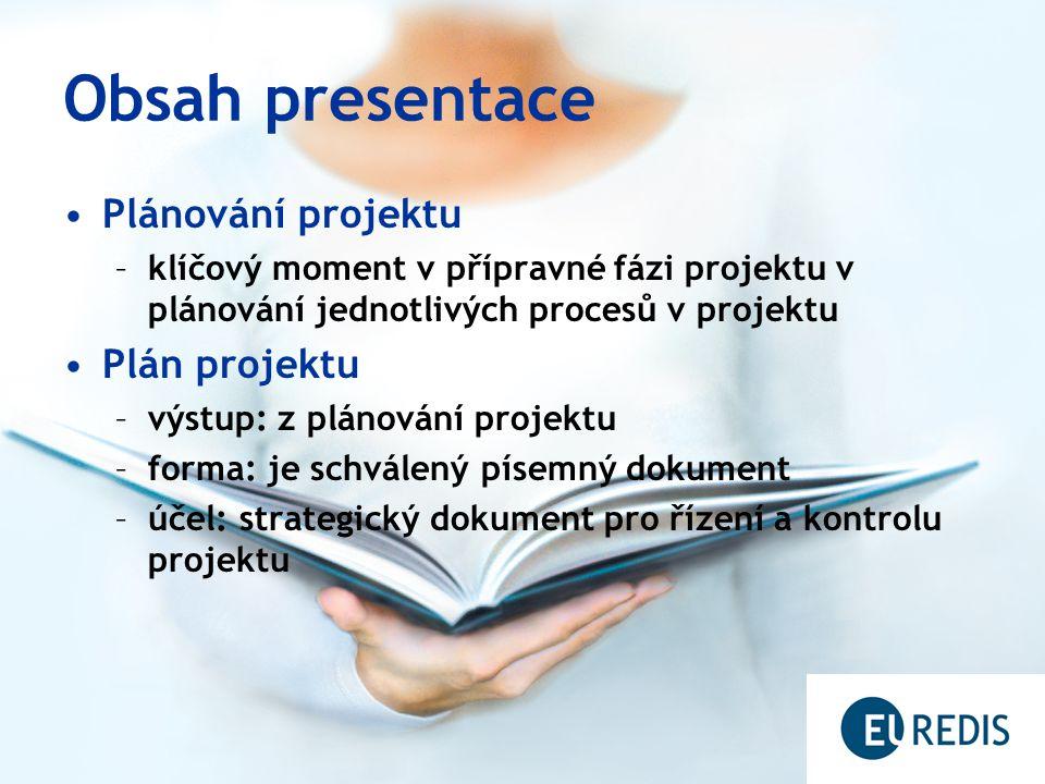 Obsah presentace Plánování projektu Plán projektu
