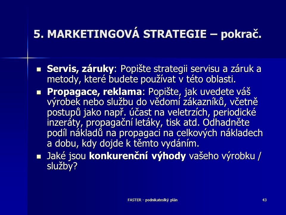 5. MARKETINGOVÁ STRATEGIE – pokrač.