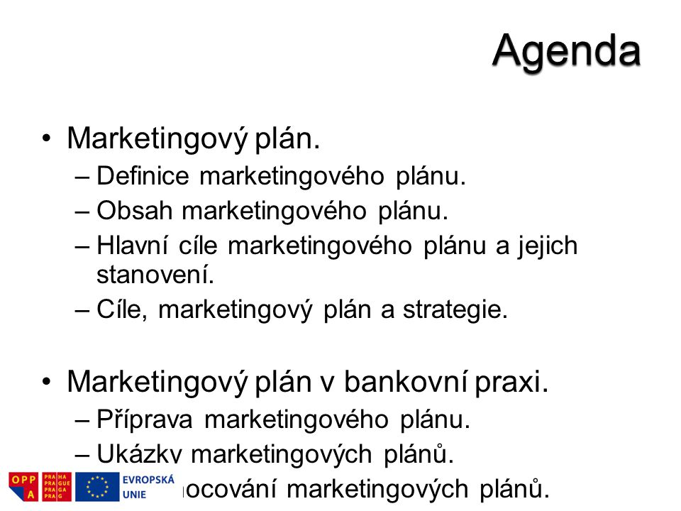 Agenda Marketingový plán. Marketingový plán v bankovní praxi.