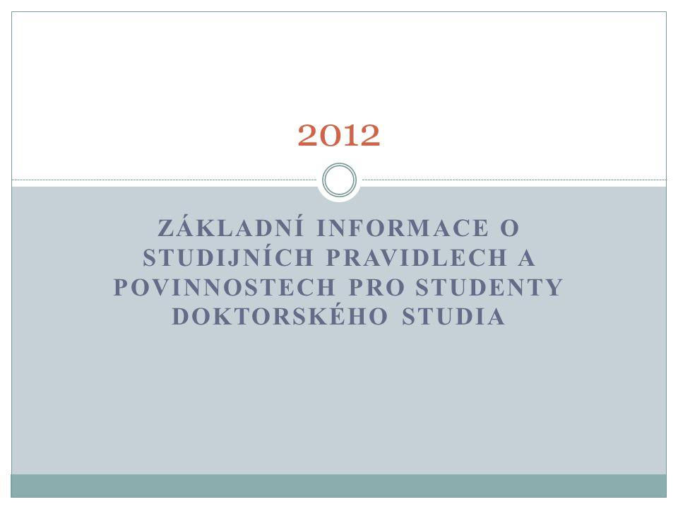 2012 Základní informace o studijních PRAVIDLECH A povinnostech pro studenty doktorského studia