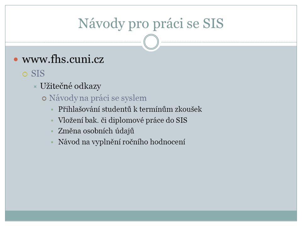 Návody pro práci se SIS www.fhs.cuni.cz SIS Užitečné odkazy