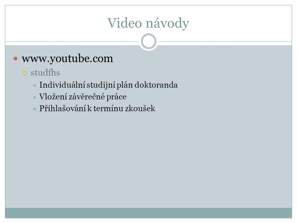 Video návody www.youtube.com studfhs