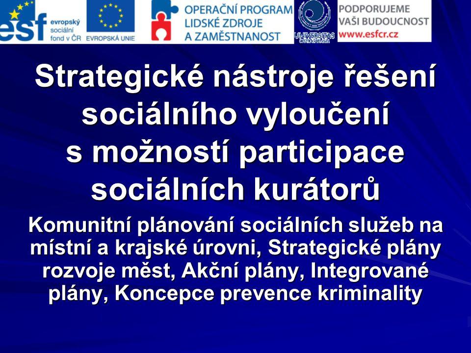 Strategické nástroje řešení sociálního vyloučení s možností participace sociálních kurátorů