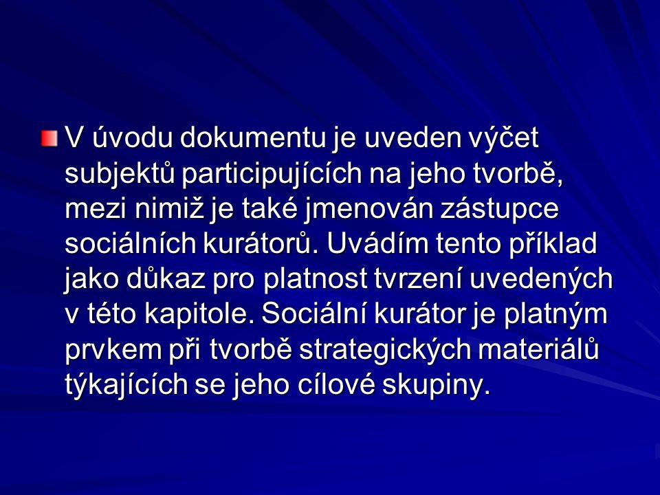 V úvodu dokumentu je uveden výčet subjektů participujících na jeho tvorbě, mezi nimiž je také jmenován zástupce sociálních kurátorů.