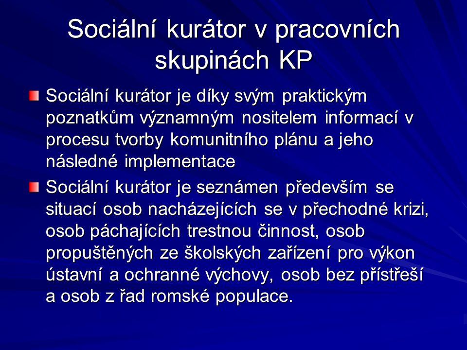 Sociální kurátor v pracovních skupinách KP