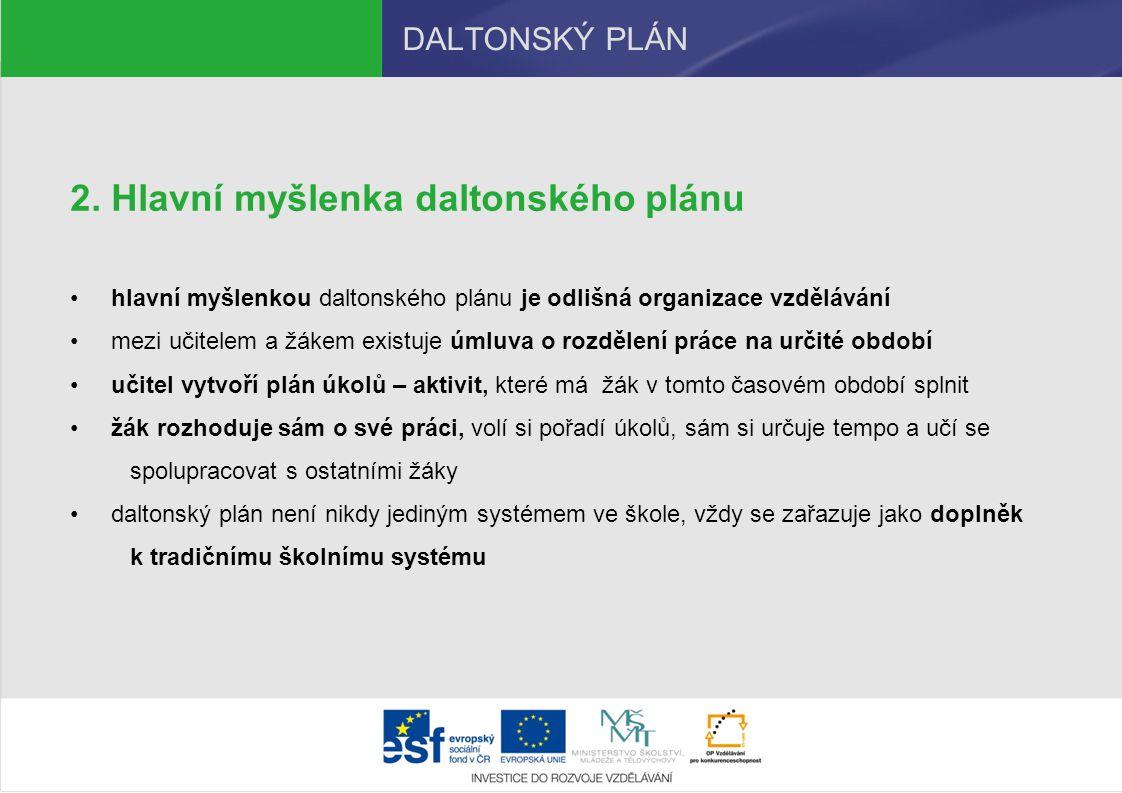 Hlavní myšlenka daltonského plánu