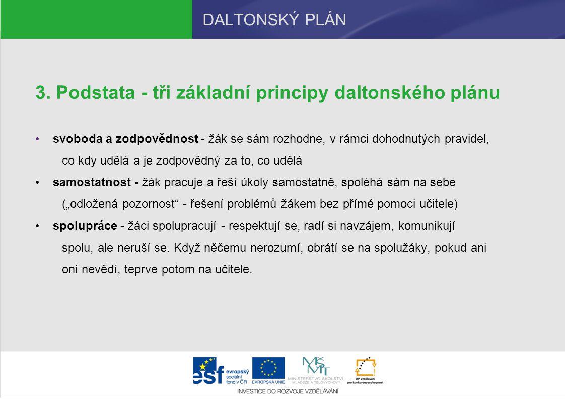 3. Podstata - tři základní principy daltonského plánu
