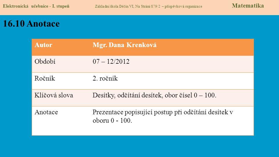 16.10 Anotace Autor Mgr. Dana Krenková Období 07 – 12/2012 Ročník