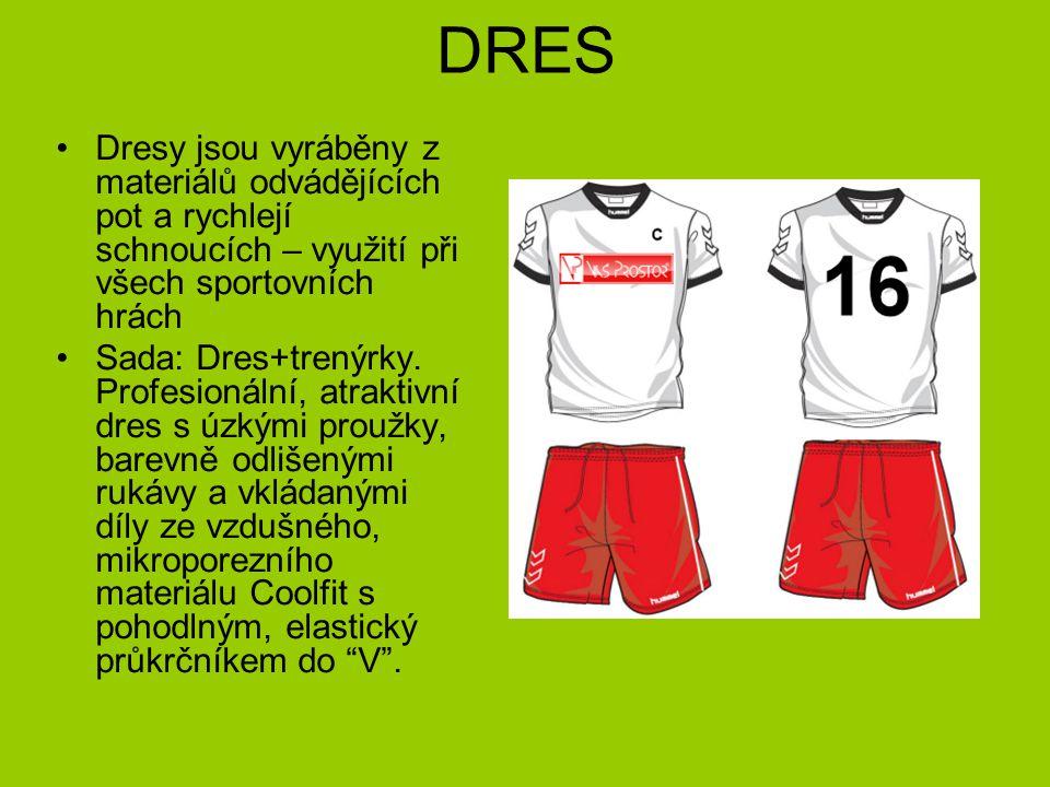 DRES Dresy jsou vyráběny z materiálů odvádějících pot a rychlejí schnoucích – využití při všech sportovních hrách.