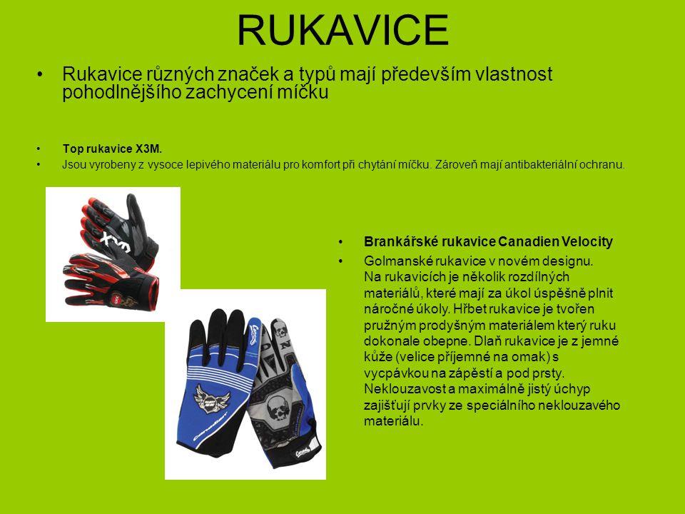 RUKAVICE Rukavice různých značek a typů mají především vlastnost pohodlnějšího zachycení míčku. Top rukavice X3M.