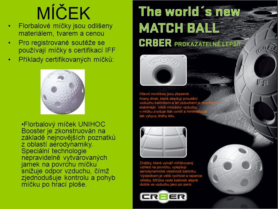 MÍČEK Florbalové míčky jsou odlišeny materiálem, tvarem a cenou