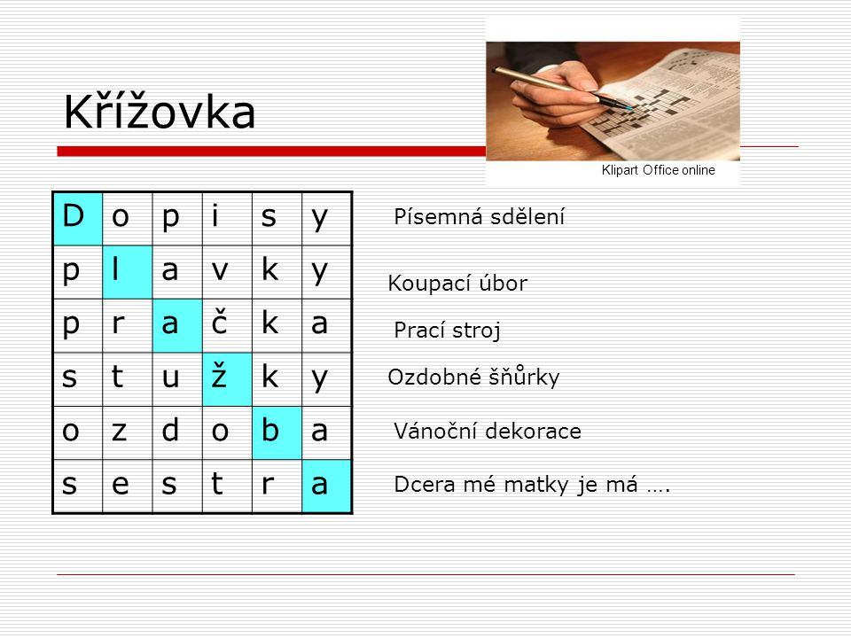Křížovka D o p i s y l a v k r č t u ž z d b e Písemná sdělení