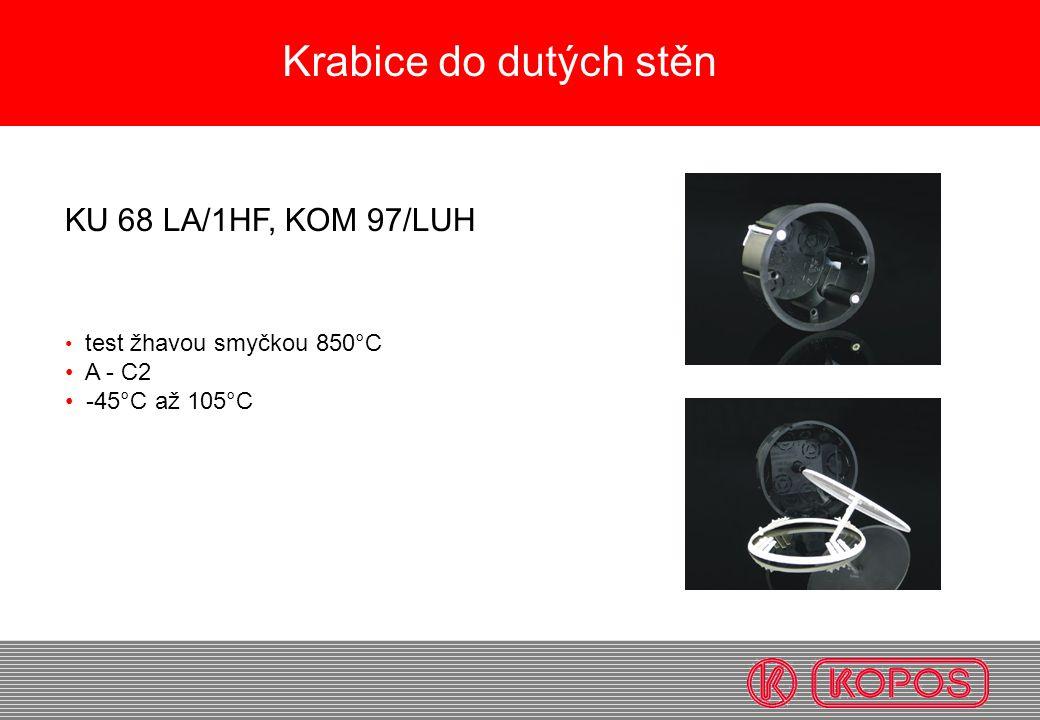 Krabice do dutých stěn KU 68 LA/1HF, KOM 97/LUH A - C2 -45°C až 105°C
