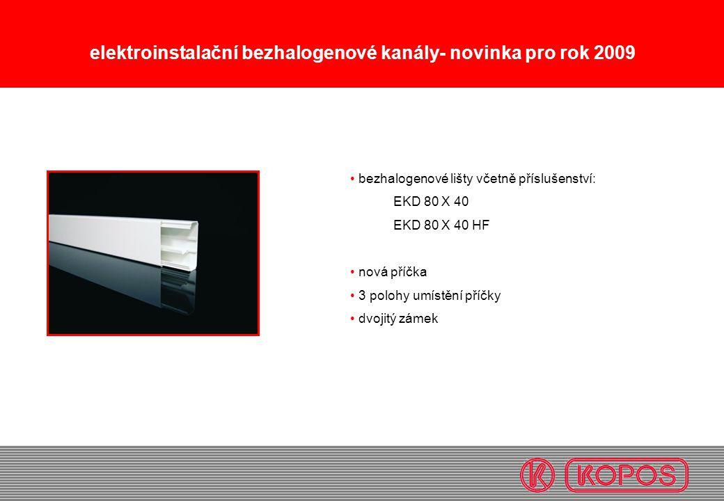 elektroinstalační bezhalogenové kanály- novinka pro rok 2009