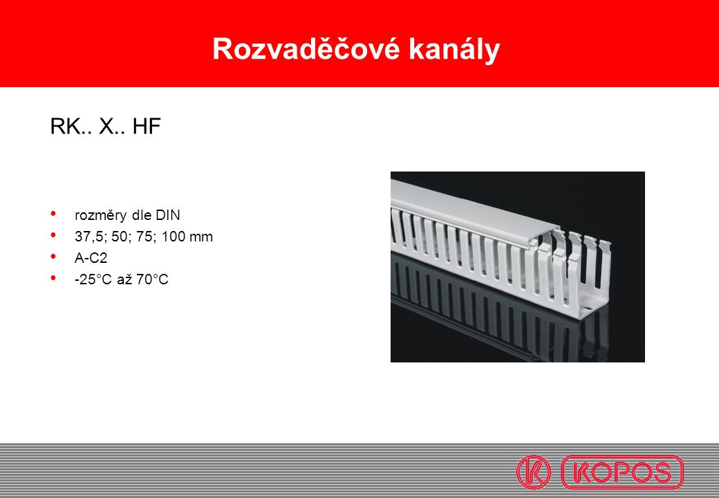 Rozvaděčové kanály RK.. X.. HF rozměry dle DIN 37,5; 50; 75; 100 mm