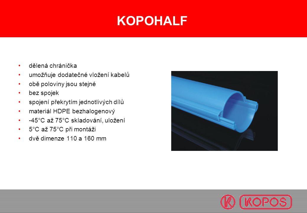 KOPOHALF dělená chránička umožňuje dodatečné vložení kabelů