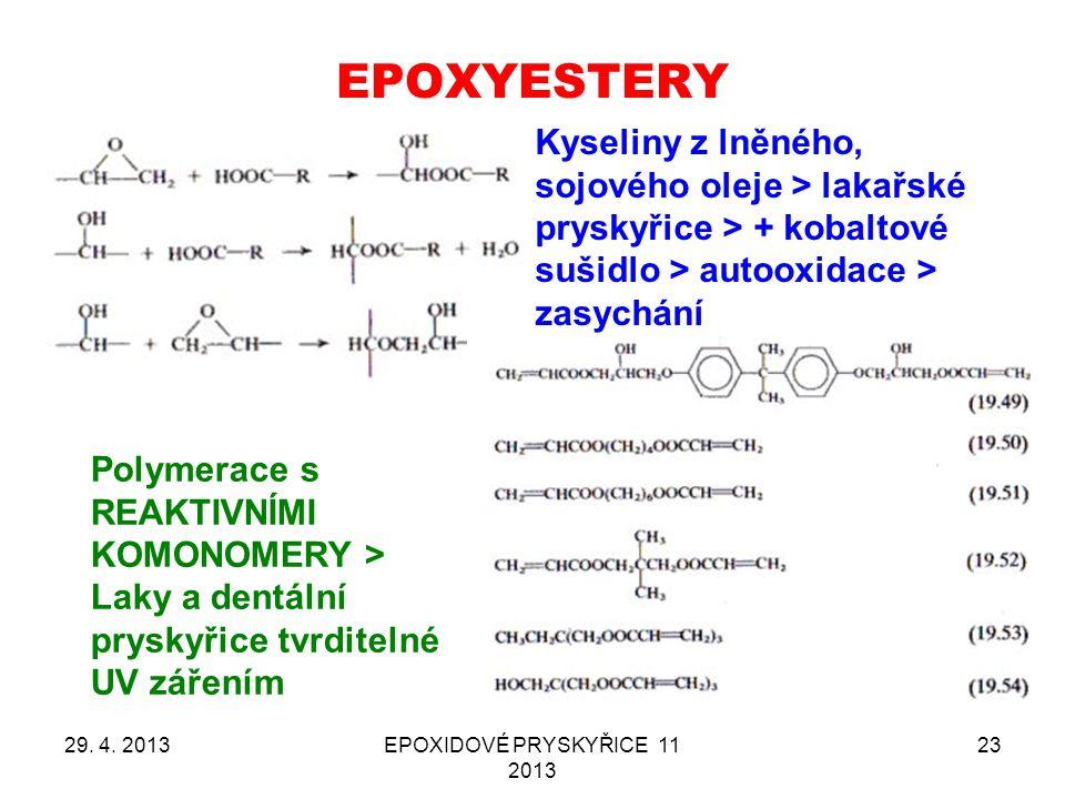 EPOXYESTERY Kyseliny z lněného, sojového oleje > lakařské pryskyřice > + kobaltové sušidlo > autooxidace > zasychání.