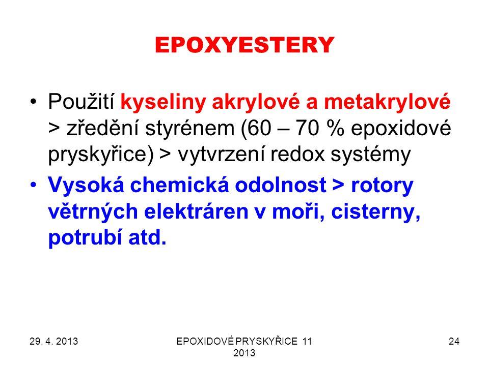 EPOXYESTERY Použití kyseliny akrylové a metakrylové > zředění styrénem (60 – 70 % epoxidové pryskyřice) > vytvrzení redox systémy.