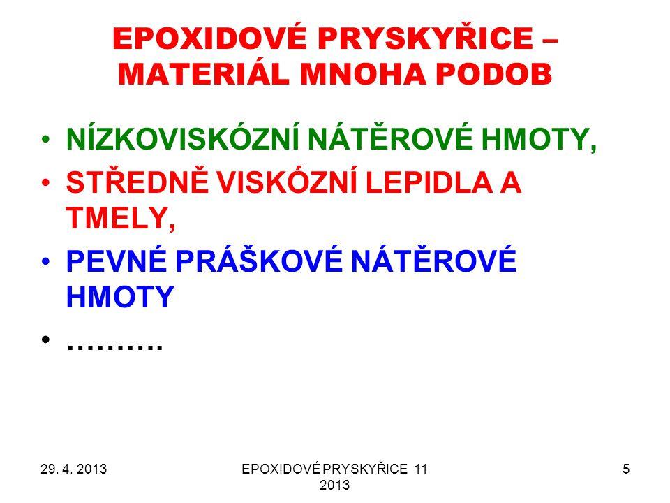 EPOXIDOVÉ PRYSKYŘICE – MATERIÁL MNOHA PODOB