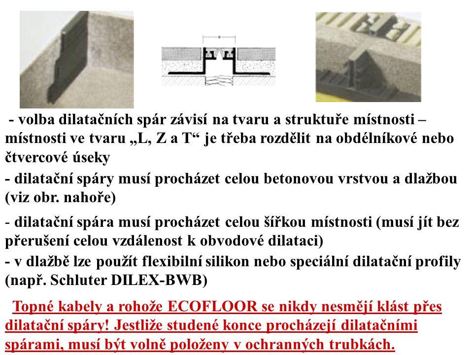 """- volba dilatačních spár závisí na tvaru a struktuře místnosti – místnosti ve tvaru """"L, Z a T je třeba rozdělit na obdélníkové nebo čtvercové úseky"""