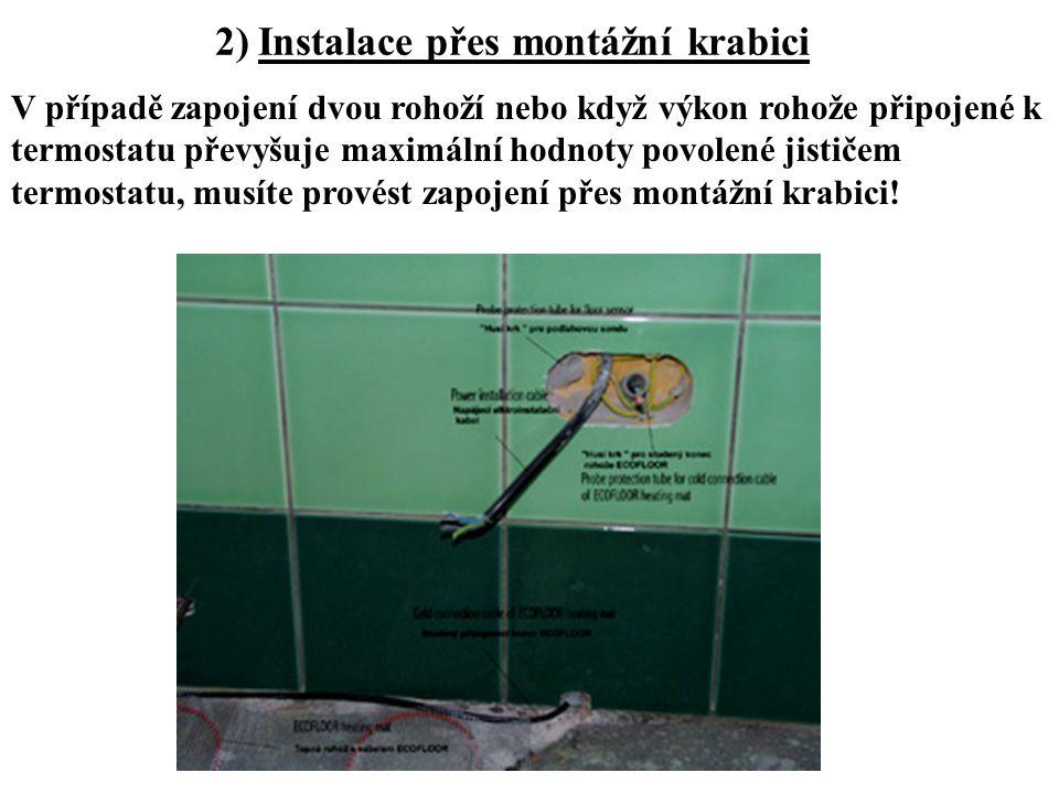 2) Instalace přes montážní krabici