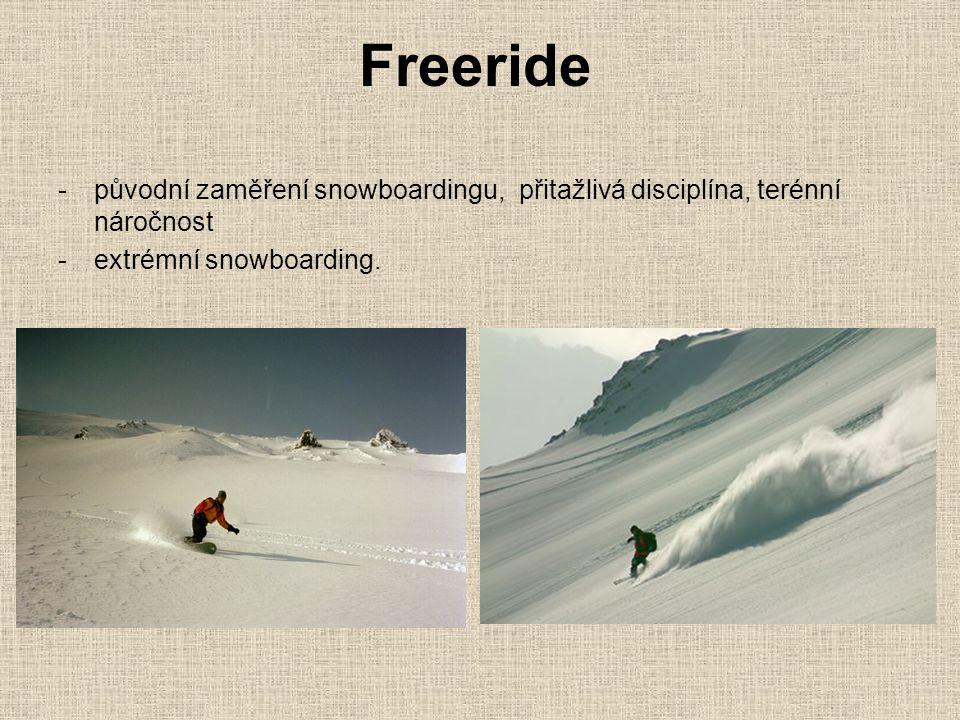Freeride původní zaměření snowboardingu, přitažlivá disciplína, terénní náročnost.
