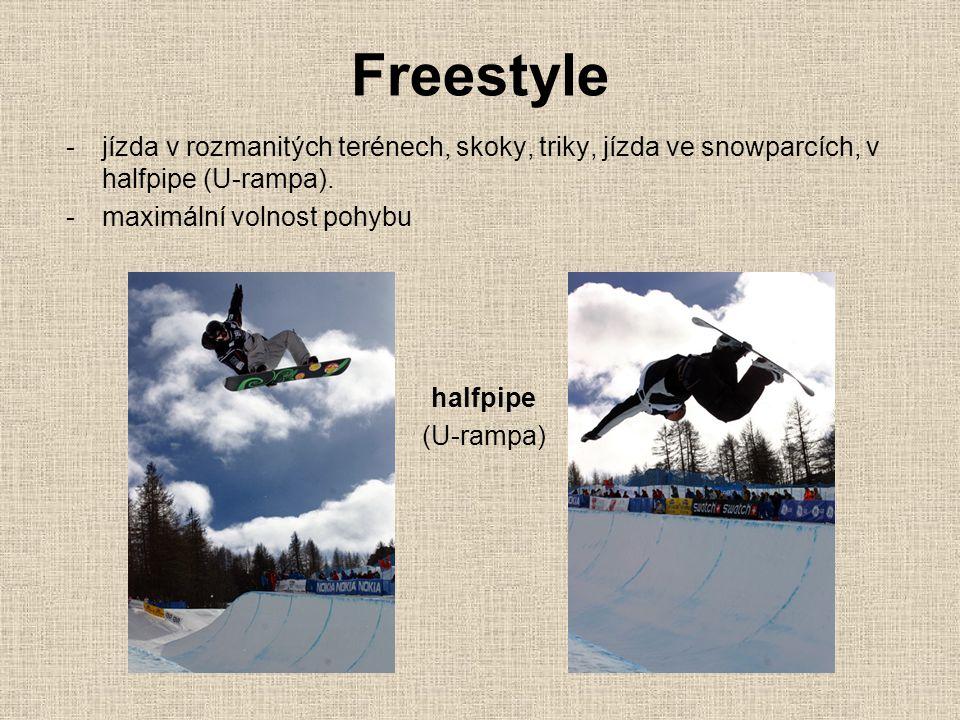Freestyle jízda v rozmanitých terénech, skoky, triky, jízda ve snowparcích, v halfpipe (U-rampa). maximální volnost pohybu.