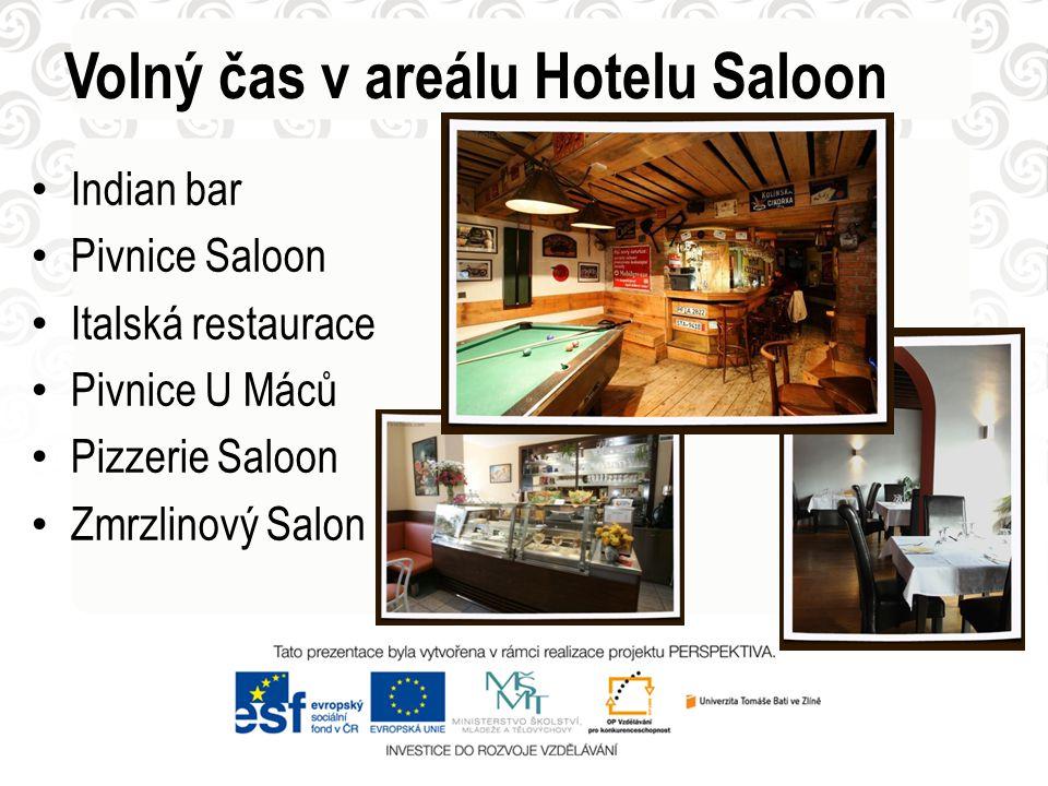 Volný čas v areálu Hotelu Saloon